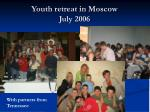 youth retreat in moscow july 2006