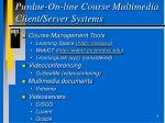 purdue on line course multimedia client server systems