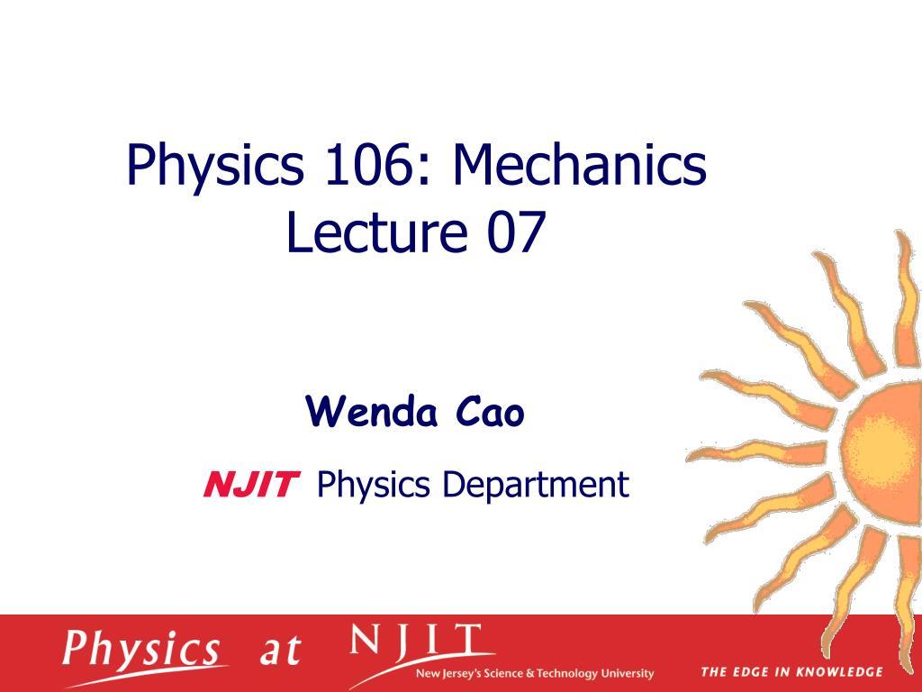 physics 1 06 mechanics lecture 07 l.