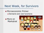 next week for survivors