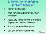 3 minor non interfering problem behavior