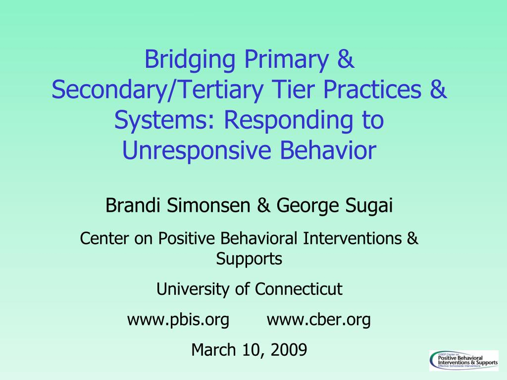 bridging primary secondary tertiary tier practices systems responding to unresponsive behavior l.