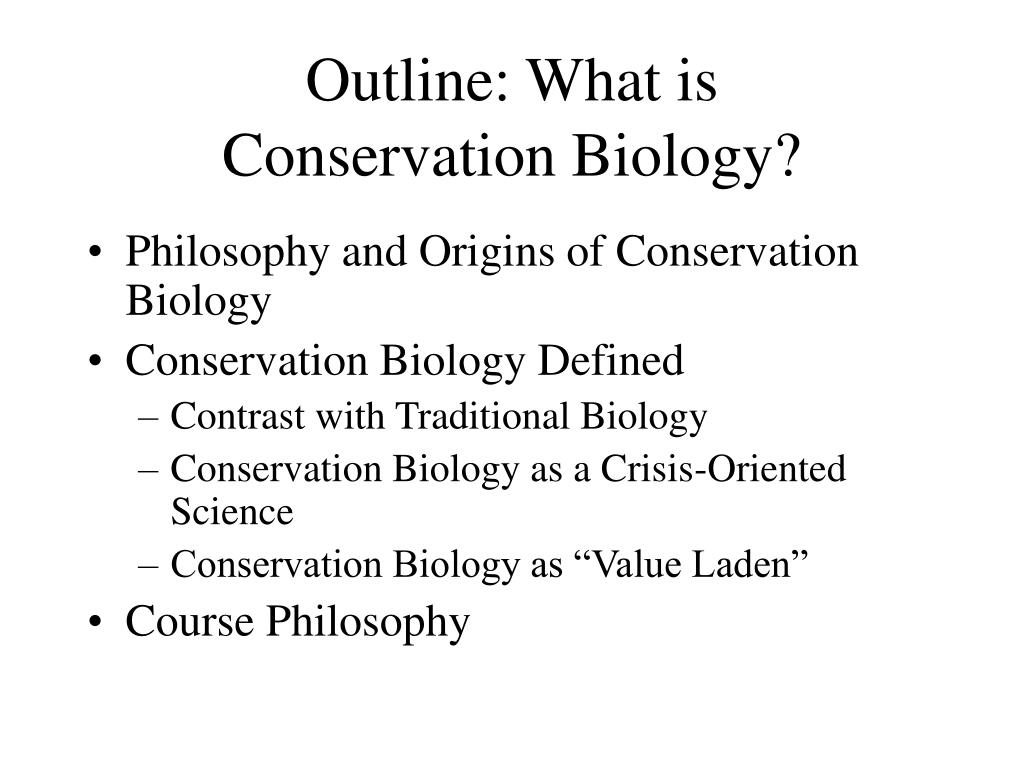 outline what is conservation biology l.