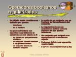 operadores booleanos regularizados