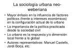 la sociolog a urbana neo weberiana