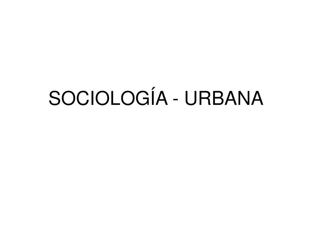 sociolog a urbana l.