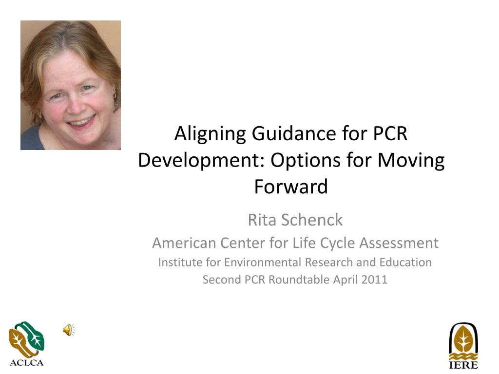 aligning guidance for pcr development options for moving f orward l.