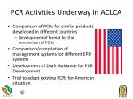 pcr activities underway in aclca