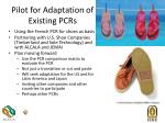 pilot for adaptation of existing pcrs
