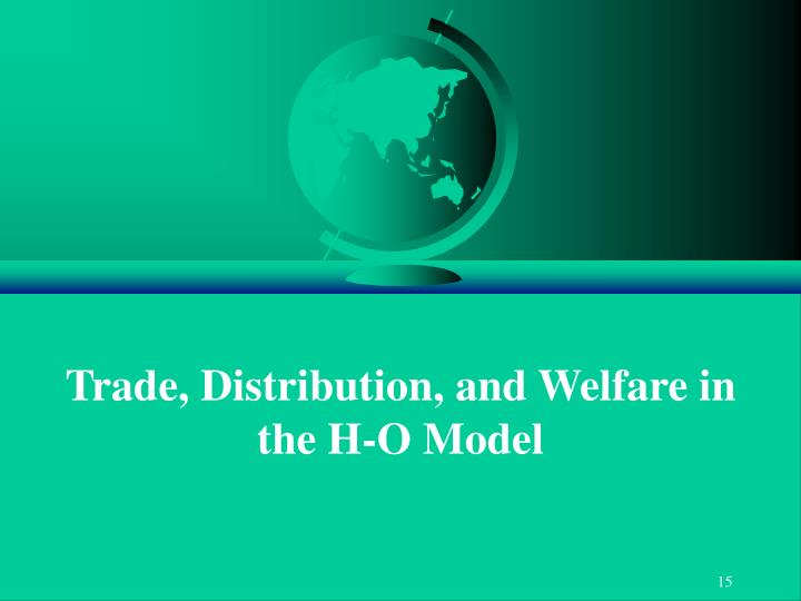 Trade, Distribution, and Welfare in the H-O Model