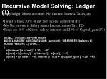 recursive model solving ledger 1