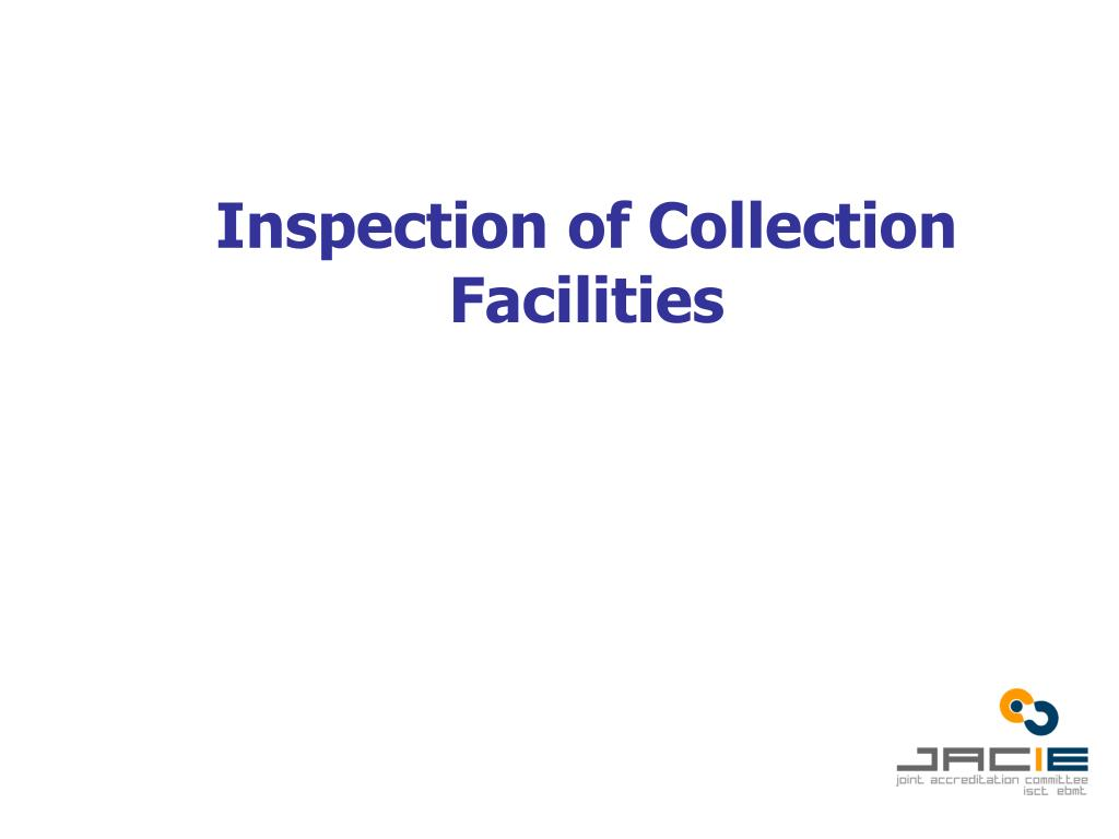 inspection of collection facilities l.