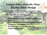 features of the sustainable village passive solar design