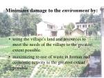 minimizes damage to the environment by