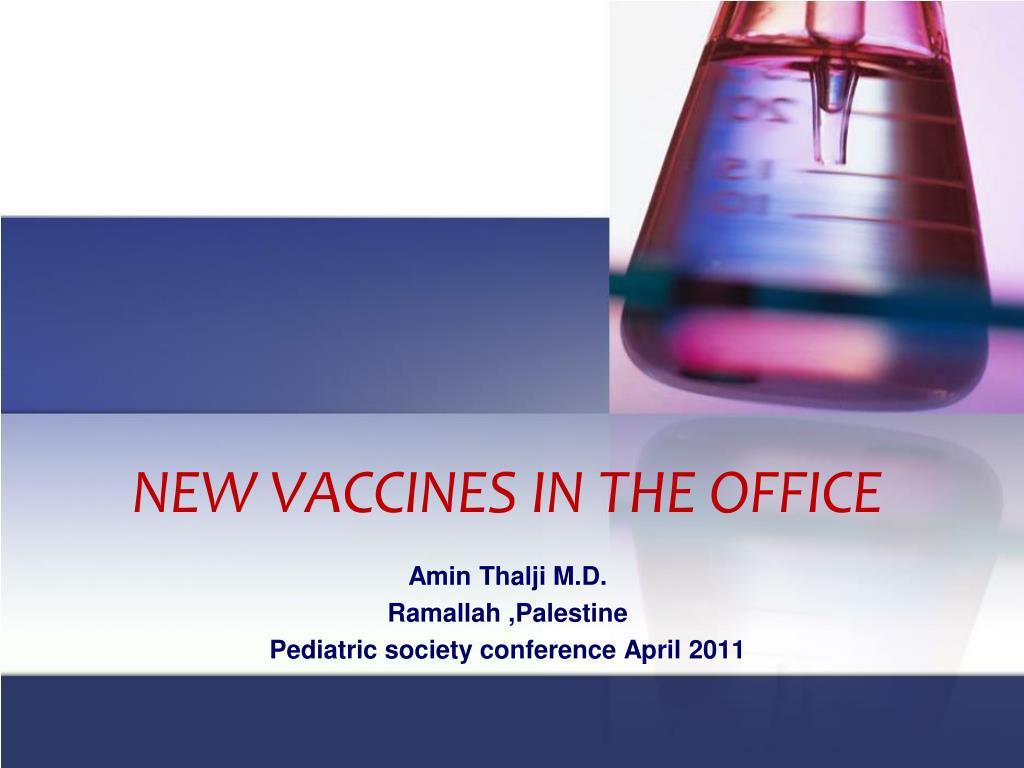 new vaccines in the office l.