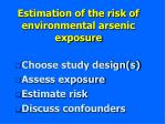 estimation of the risk of environmental arsenic exposure