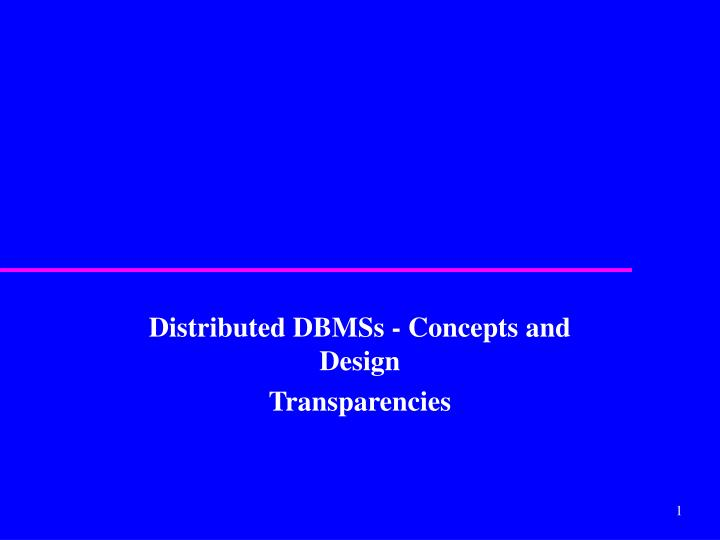distributed dbmss concepts and design transparencies n.