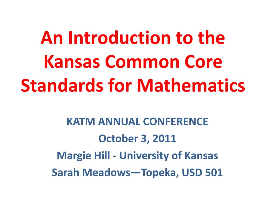 an introduction to the kansas common core standards for mathematics l.