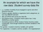 an example for which we have the raw data student survey data file