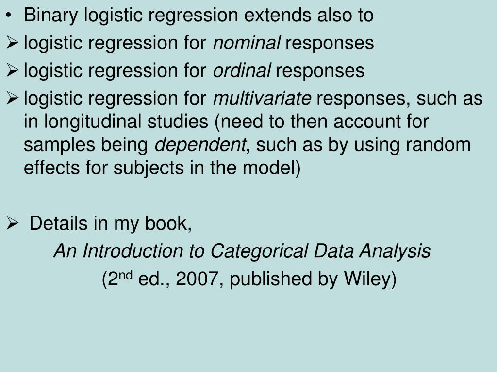 Binary logistic regression extends also to