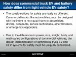 how does commercial truck ev and battery safety differ from light vehicle ev safety