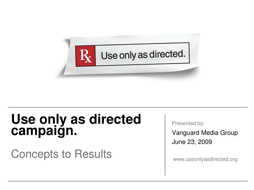 use only as directed campaign concepts to results l.