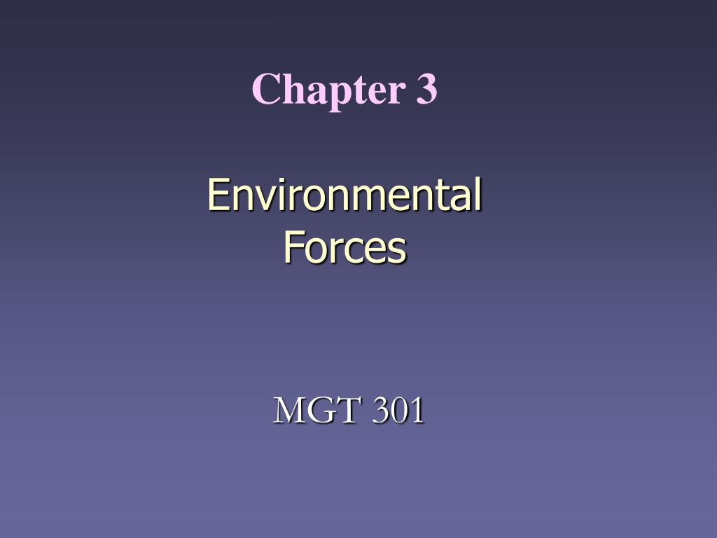 chapter 3 environmental forces l.