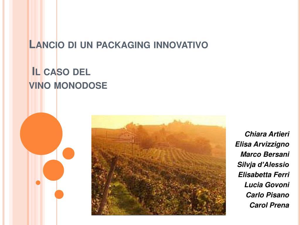 lancio di un packaging innovativo il caso del vino monodose l.