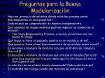 preguntas para la buena modularizaci n