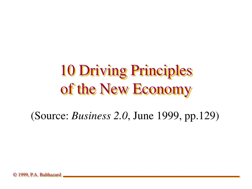 10 driving principles of the new economy l.