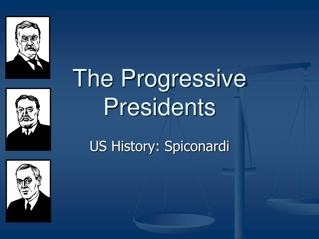 the progressive presidents l.