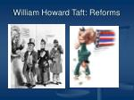william howard taft reforms12