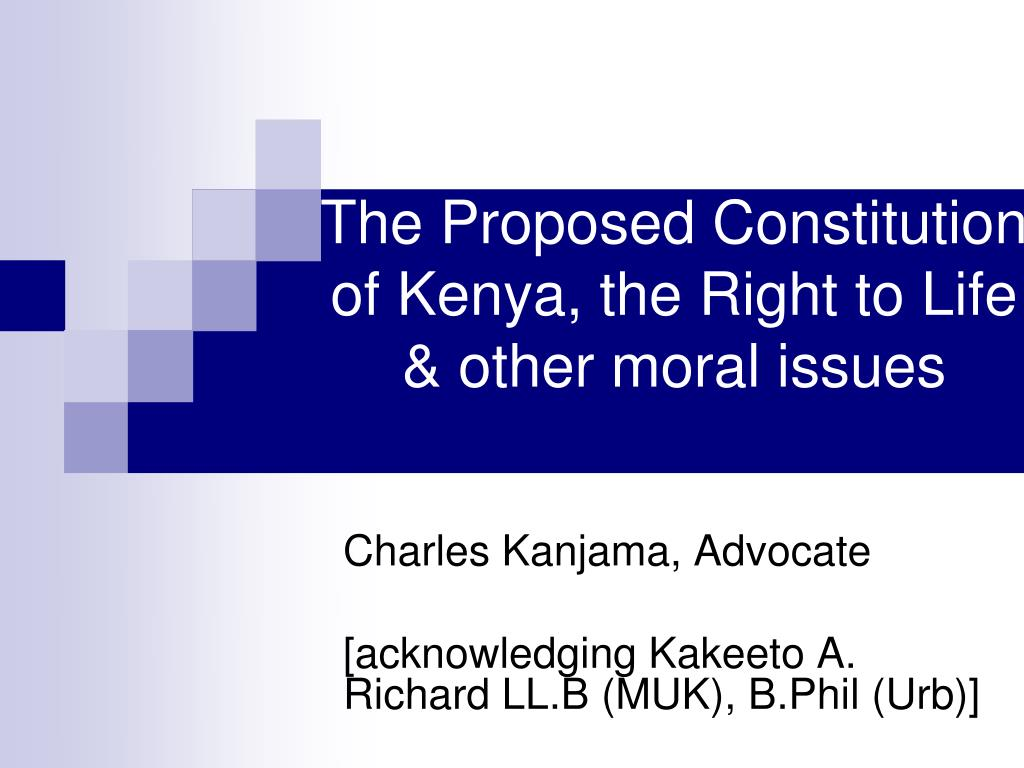 the proposed constitution of kenya the right to life other moral issues l.