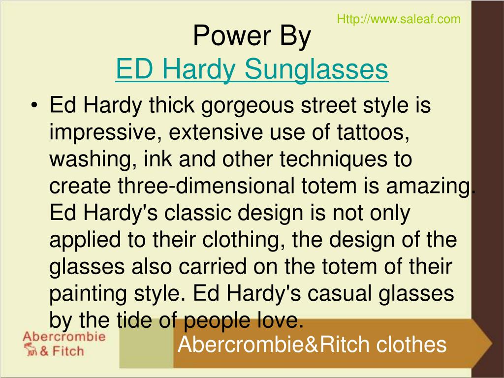 Ed Hardy thick gorgeous street style is impressive, extensive use of tattoos, washing, ink and other techniques to create three-dimensional totem is amazing. Ed Hardy's classic design is not only applied to their clothing, the design of the glasses also carried on the totem of their painting style. Ed Hardy's casual glasses by the tide of people love.