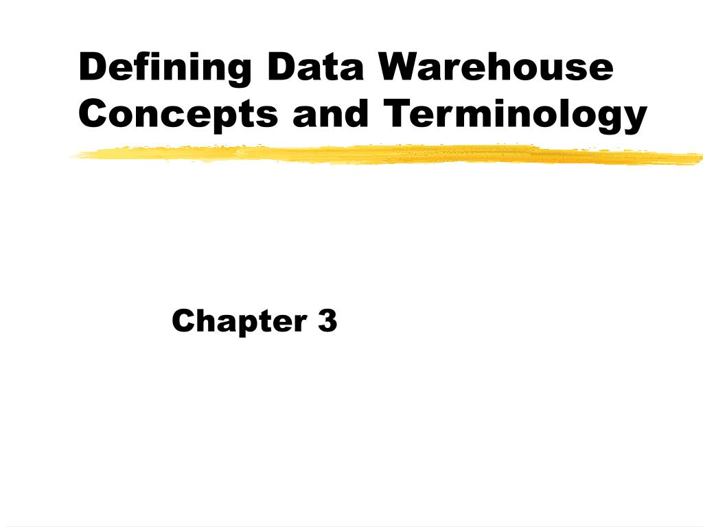 defining data warehouse concepts and terminology l.