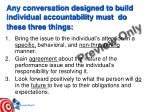 any conversation designed to build individual accountability must do these three things