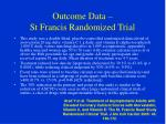 outcome data st francis randomized trial