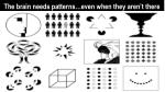 the brain needs patterns even when they aren t there