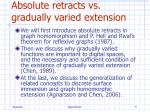 absolute retracts vs gradually varied extension