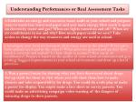 understanding performances or real assessment tasks