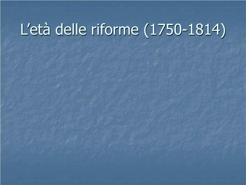 l et delle riforme 1750 1814 l.