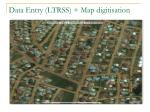 data entry ltrss map digitisation