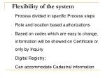 flexibility of the system