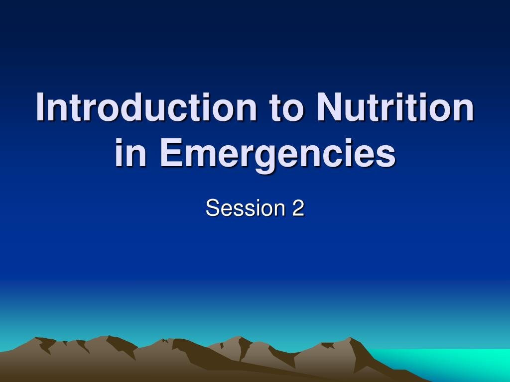 introduction to nutrition in emergencies l.