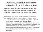 autisme attention conjointe attention la voix de la m re