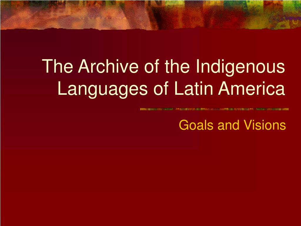the archive of the indigenous languages of latin america l.