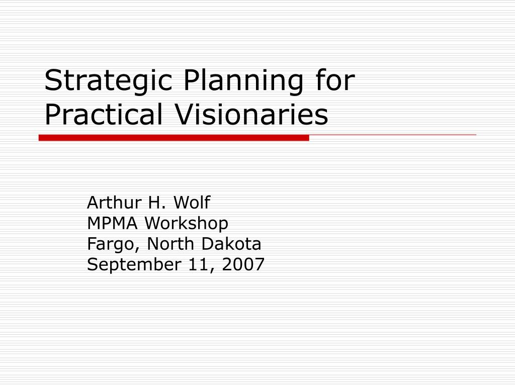 strategic planning for practical visionaries l.
