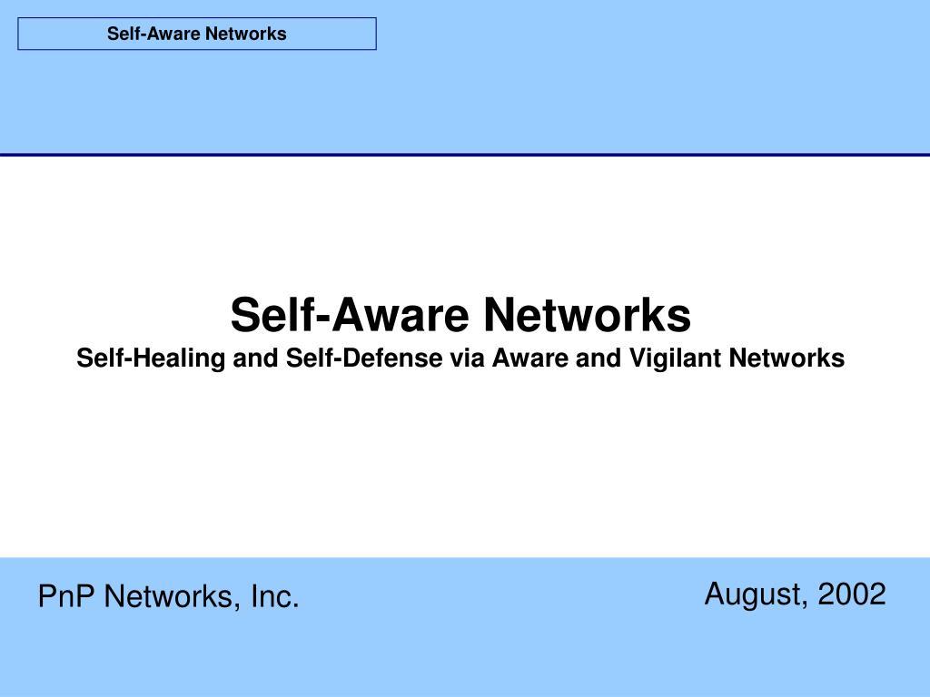 self aware networks self healing and self defense via aware and vigilant networks l.