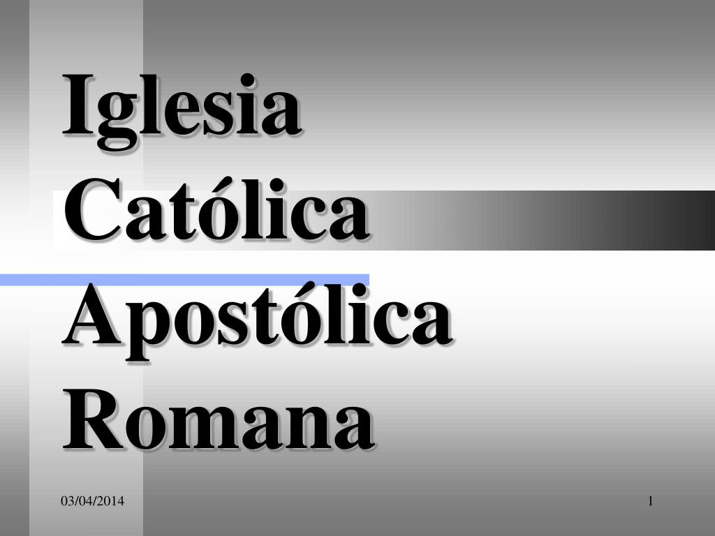 iglesia cat lica apost lica romana l.