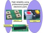 high reliability using professional grade electronic parts
